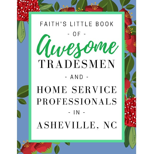 Faith's Little Book of AWESOME Tradesmen and Home Services Professionals in Asheville, NC